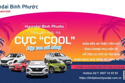 """Đập tan cái nắng Mùa Hè với Gói Ưu đãi cực """"COOL"""" từ Hyundai Bình Phước"""