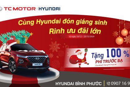 Cùng Hyundai Đón Gíang Sinh – Rinh Ưu Đãi Lớn